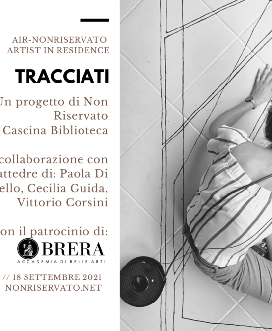 TRACCIATI – AIR Non Reserved Artist in Residence